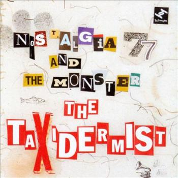 Nostalgia 77 and the Monster - The Taxidermist (2012)